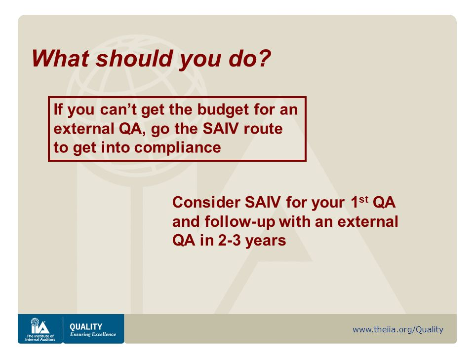 www.theiia.org/Quality What should you do.
