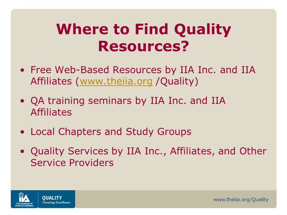 www.theiia.org/Quality Where to Find Quality Resources.