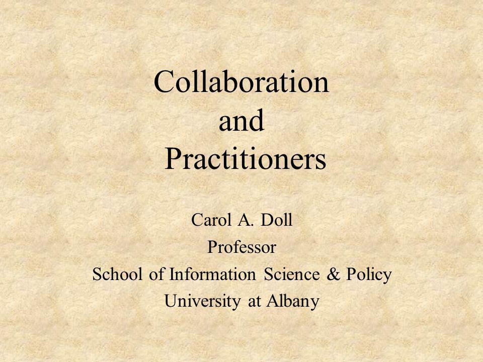 Collaboration and Practitioners Carol A.
