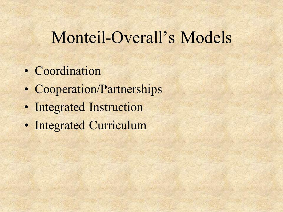 Monteil-Overalls Models Coordination Cooperation/Partnerships Integrated Instruction Integrated Curriculum