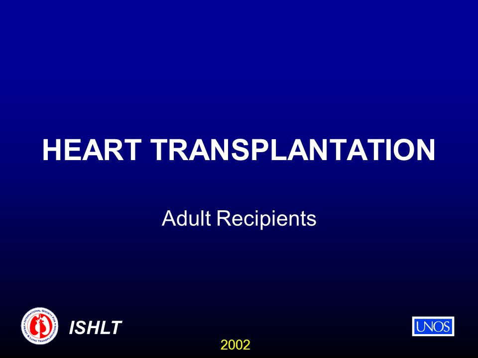 2002 ISHLT HEART TRANSPLANTATION Adult Recipients