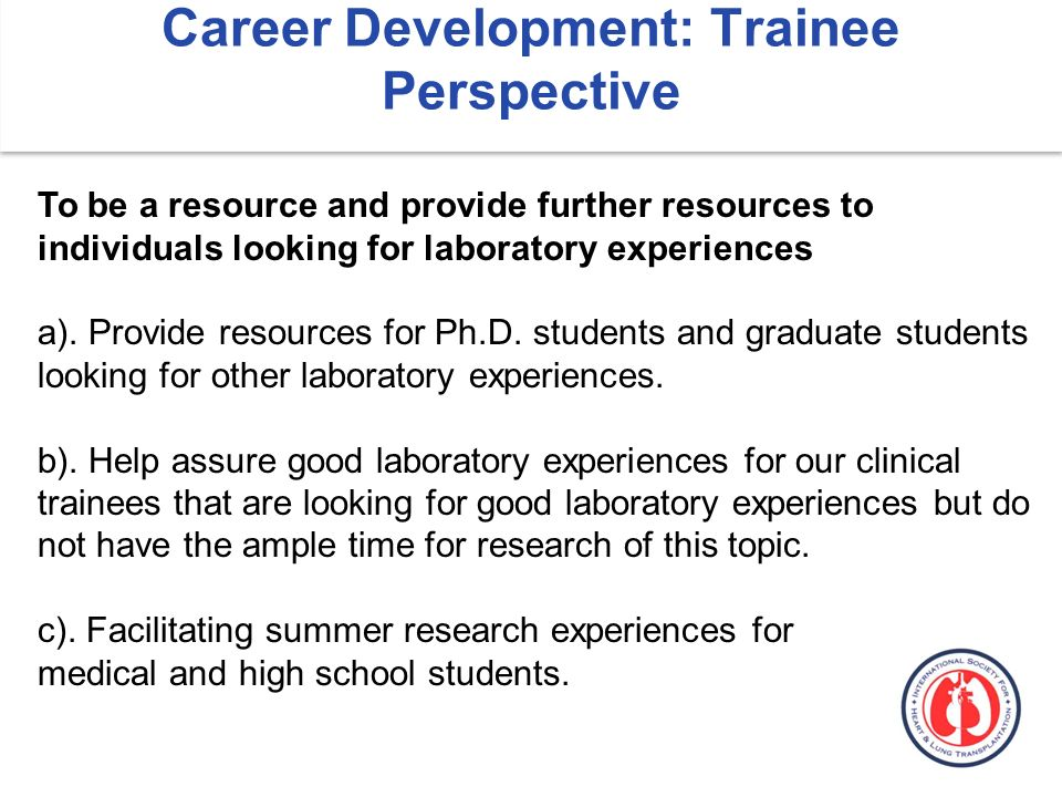 Career Development: Trainee Perspective To be a resource and provide further resources to individuals looking for laboratory experiences a).