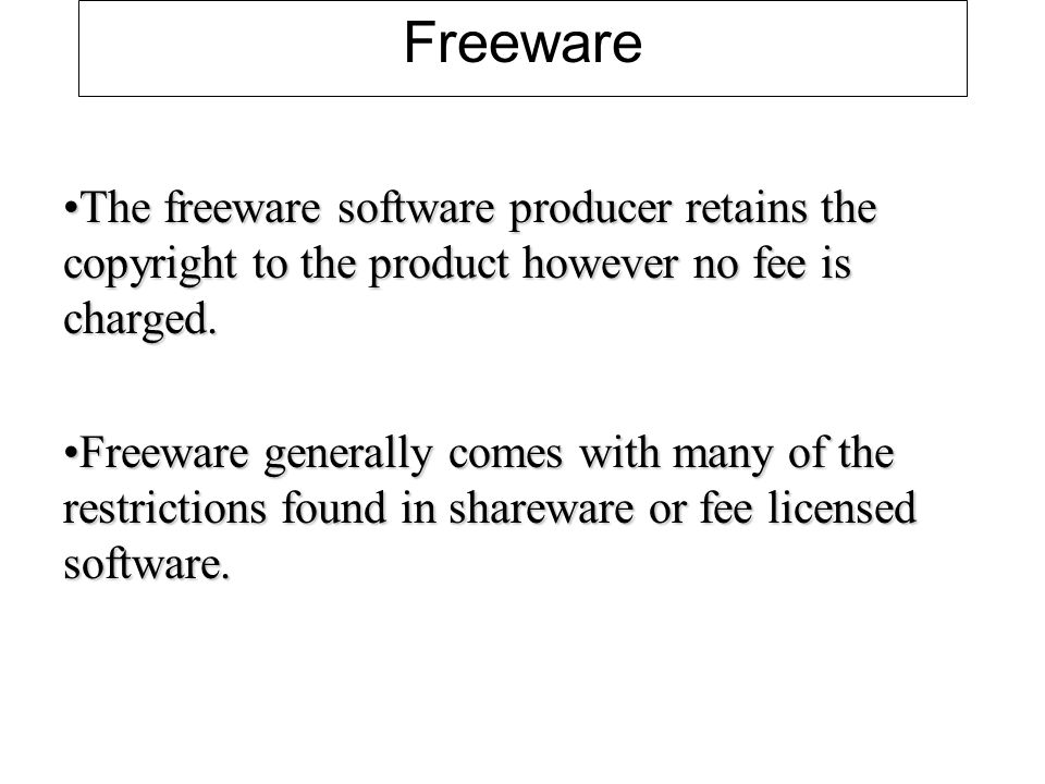 Freeware The freeware software producer retains the copyright to the product however no fee is charged.The freeware software producer retains the copyright to the product however no fee is charged.