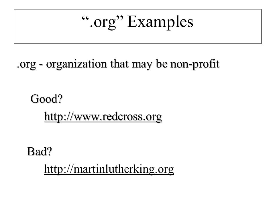 .org Examples.org - organization that may be non-profit Good.