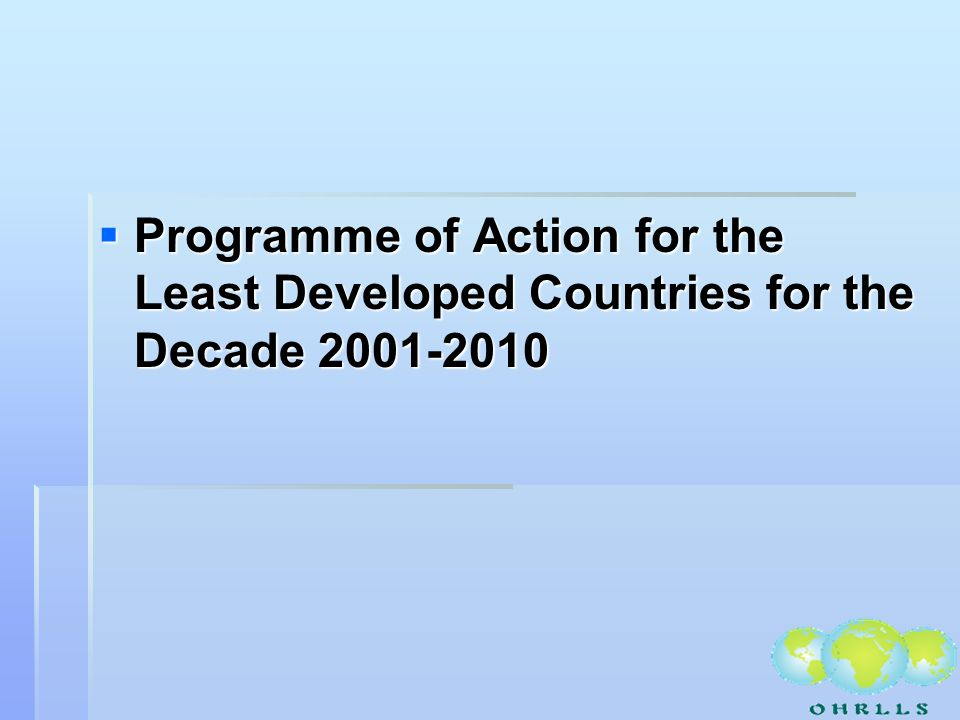 Programme of Action for the Least Developed Countries for the Decade 2001-2010 Programme of Action for the Least Developed Countries for the Decade 2001-2010