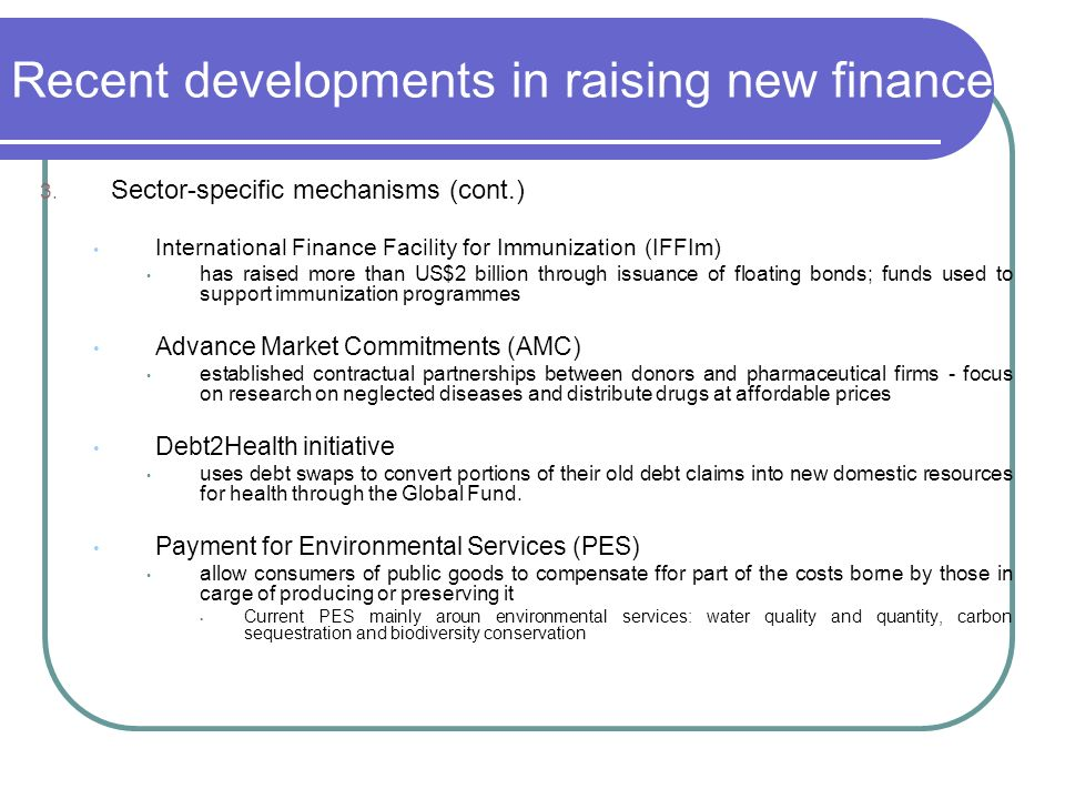 Recent developments in raising new finance 3.