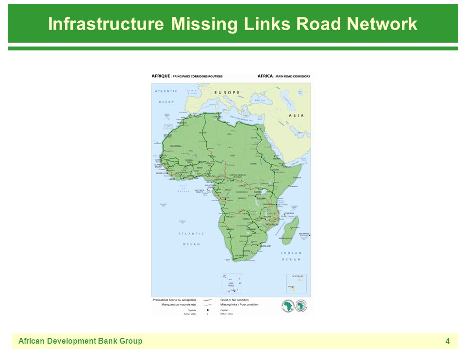African Development Bank Group4 Infrastructure Missing Links Road Network