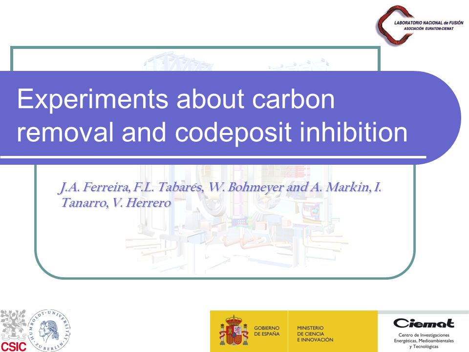 Experiments about carbon removal and codeposit inhibition J.A.
