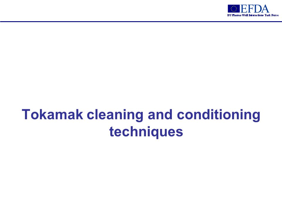 Tokamak cleaning and conditioning techniques