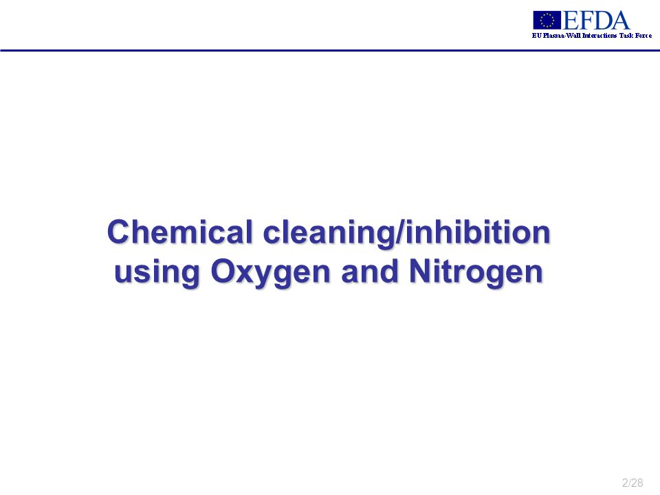 2/28 Chemical cleaning/inhibition using Oxygen and Nitrogen