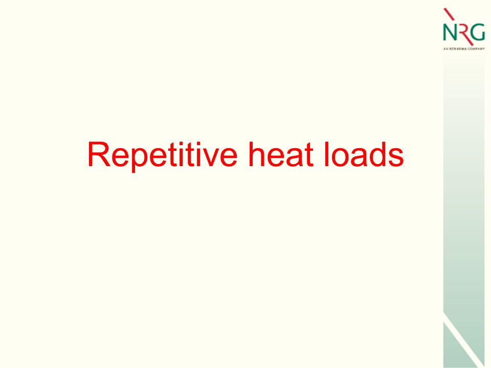 Repetitive heat loads
