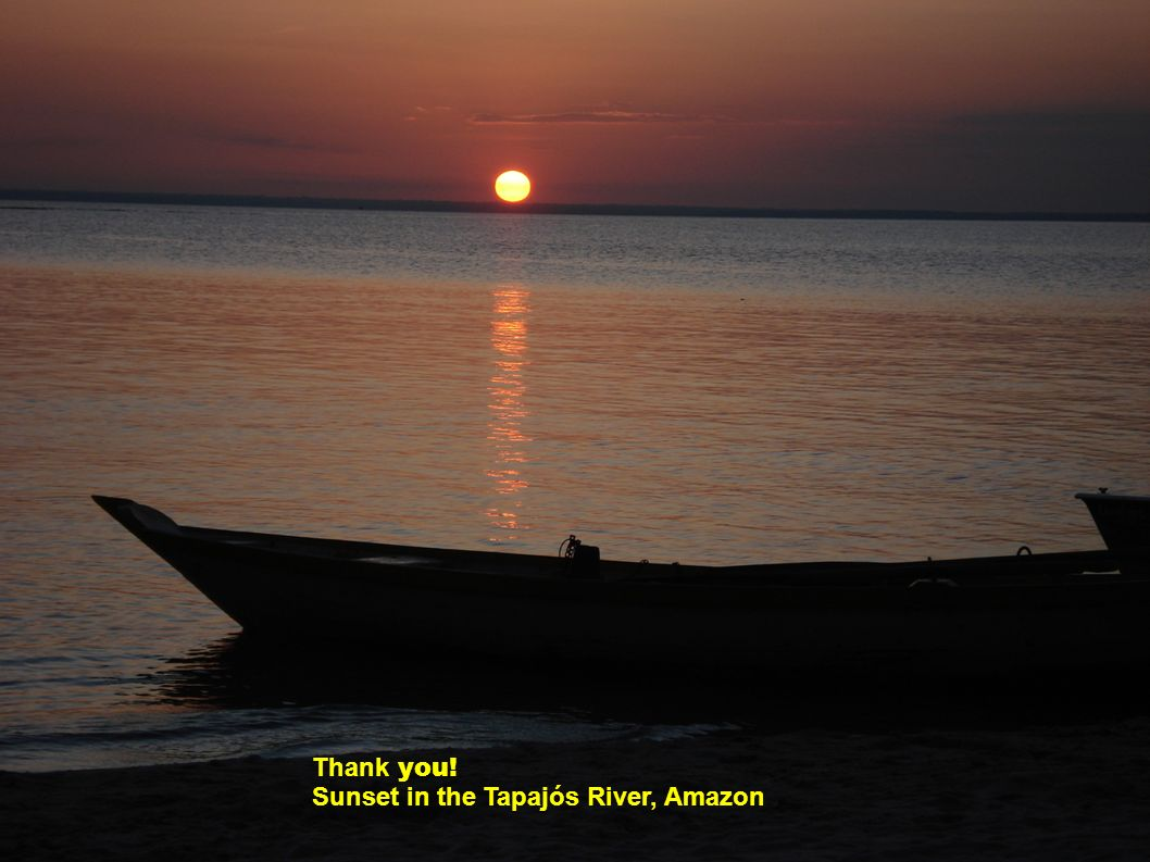 Thank you! Sunset in the Tapajós River, Amazon