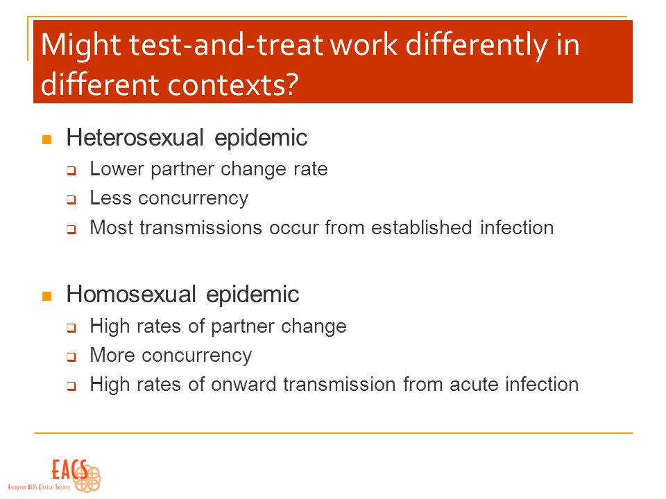 Might test-and-treat work differently in different contexts.