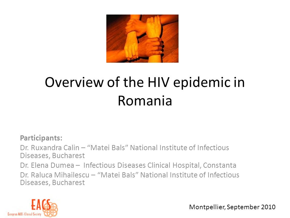 Overview of the HIV epidemic in Romania Participants: Dr.