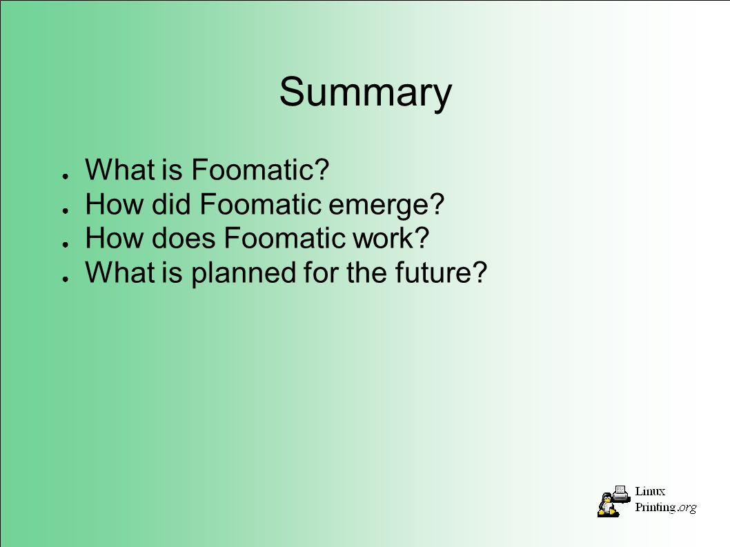 Summary What is Foomatic. How did Foomatic emerge.