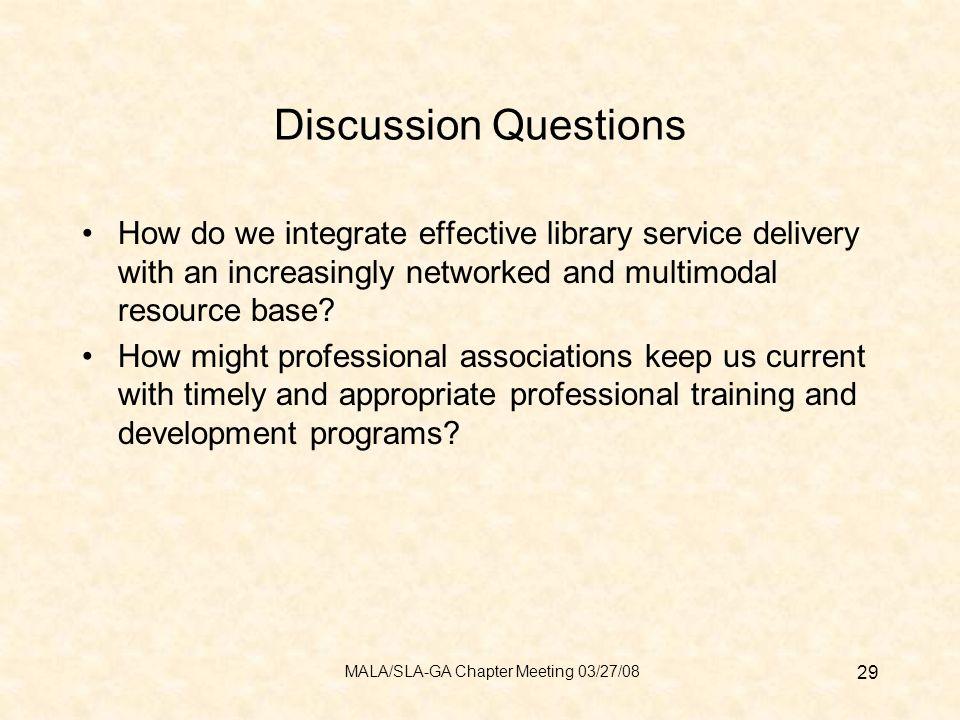 Discussion Questions How do we integrate effective library service delivery with an increasingly networked and multimodal resource base.