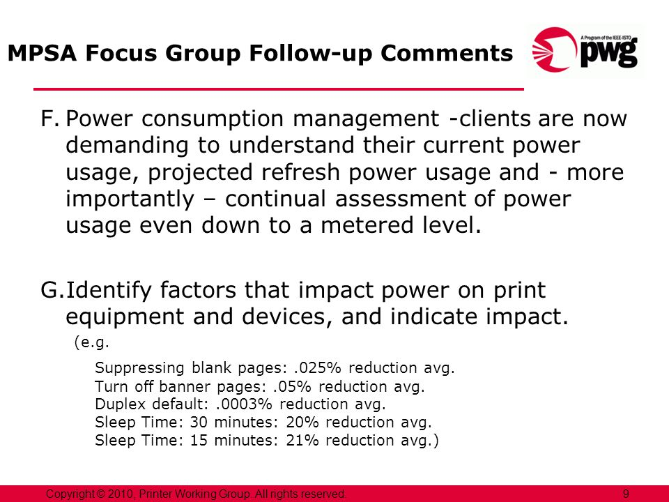 MPSA Focus Group Follow-up Comments F.Power consumption management -clients are now demanding to understand their current power usage, projected refresh power usage and - more importantly – continual assessment of power usage even down to a metered level.