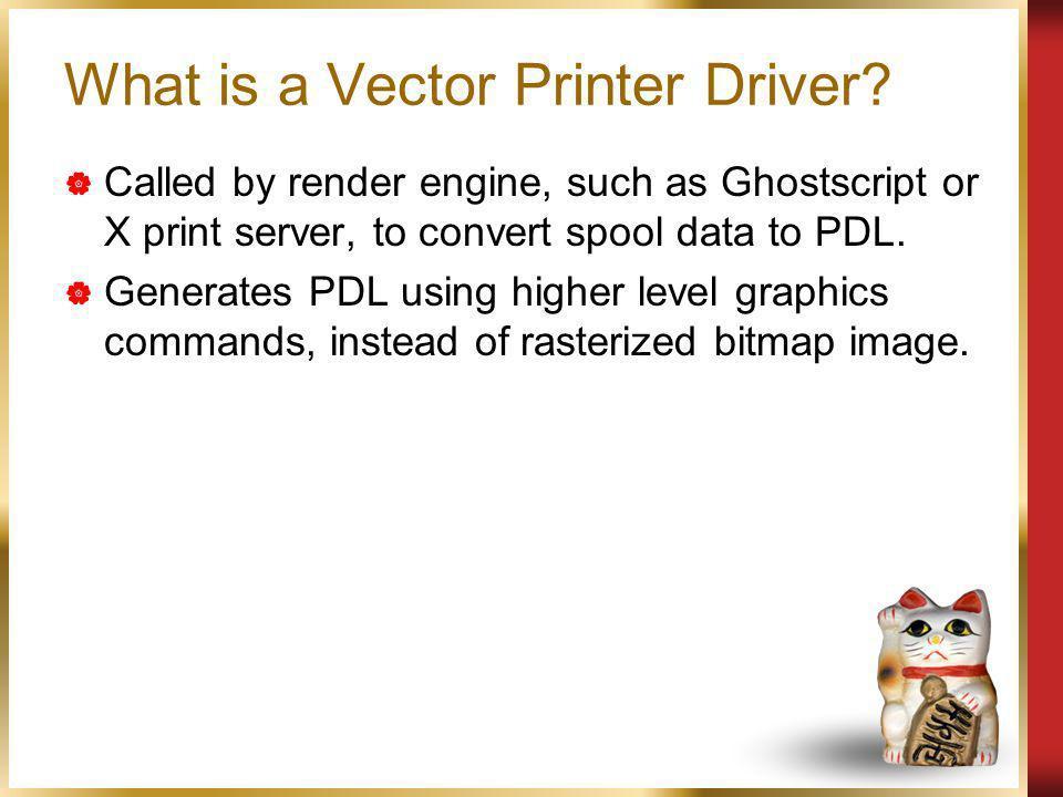 Vector Printer Driver API Update Osamu MIHARA OpenPrinting WG Japan