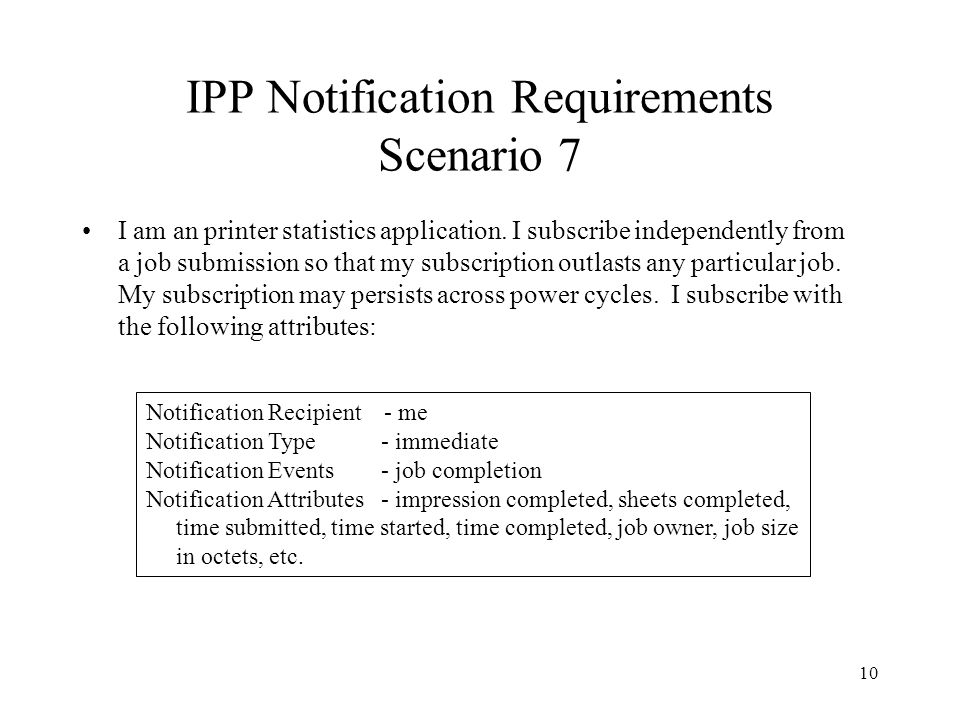 10 IPP Notification Requirements Scenario 7 I am an printer statistics application.