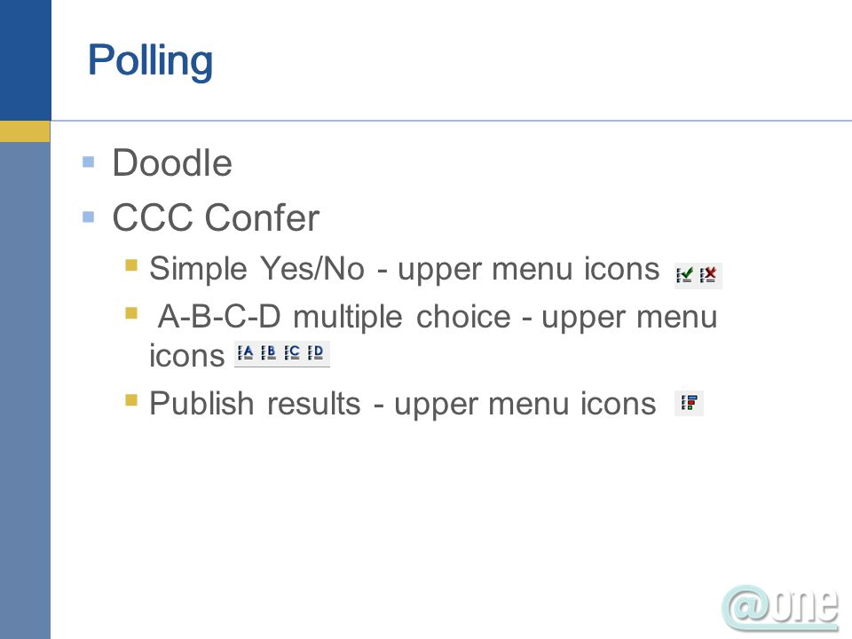 Polling Doodle CCC Confer Simple Yes/No - upper menu icons A-B-C-D multiple choice - upper menu icons Publish results - upper menu icons