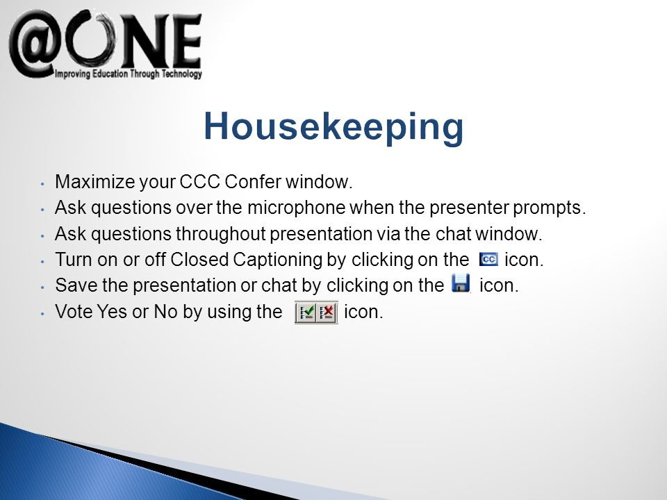 Maximize your CCC Confer window. Ask questions over the microphone when the presenter prompts.