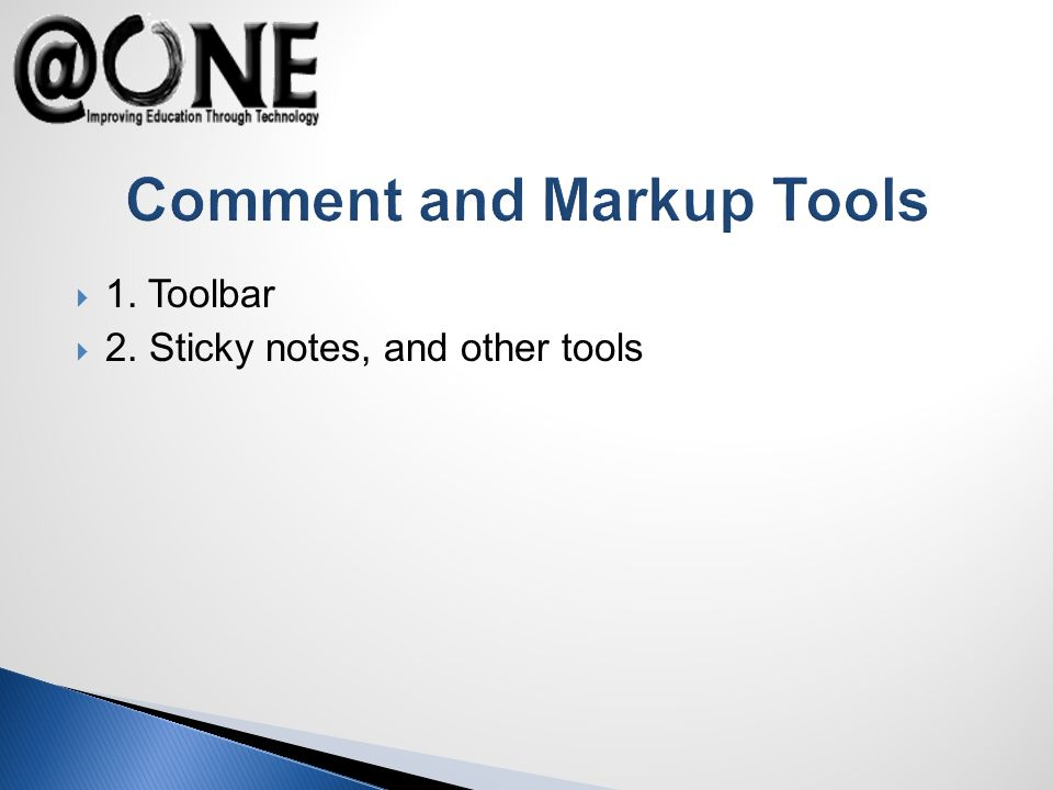 Comment and Markup Tools 1. Toolbar 2. Sticky notes, and other tools