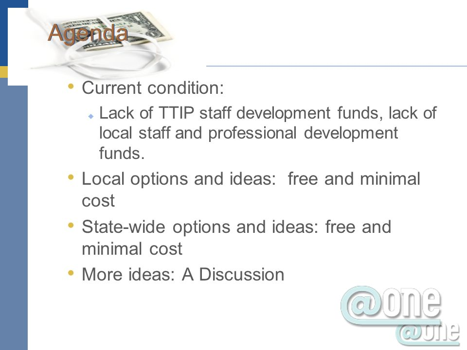 Current condition: Lack of TTIP staff development funds, lack of local staff and professional development funds.