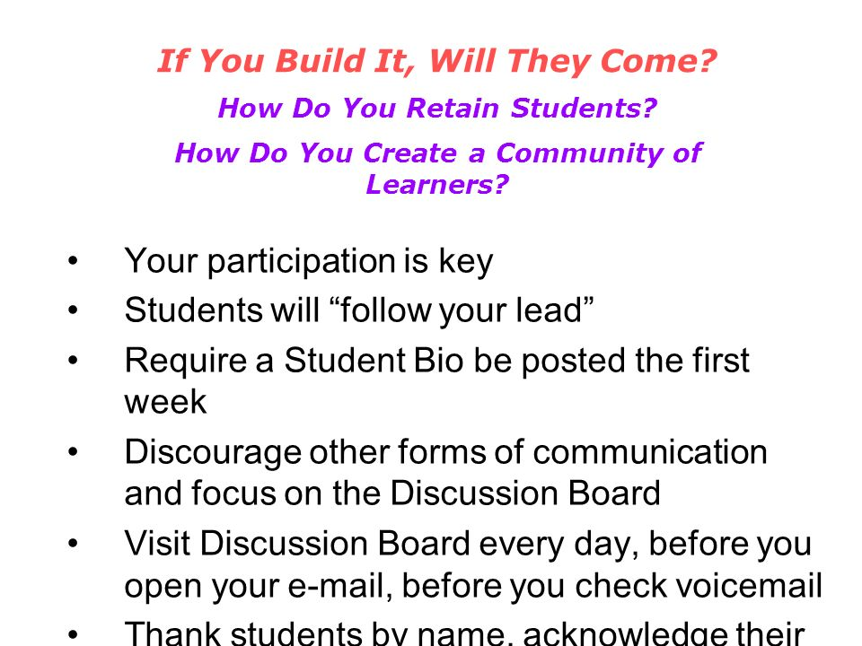 If You Build It, Will They Come. How Do You Retain Students.