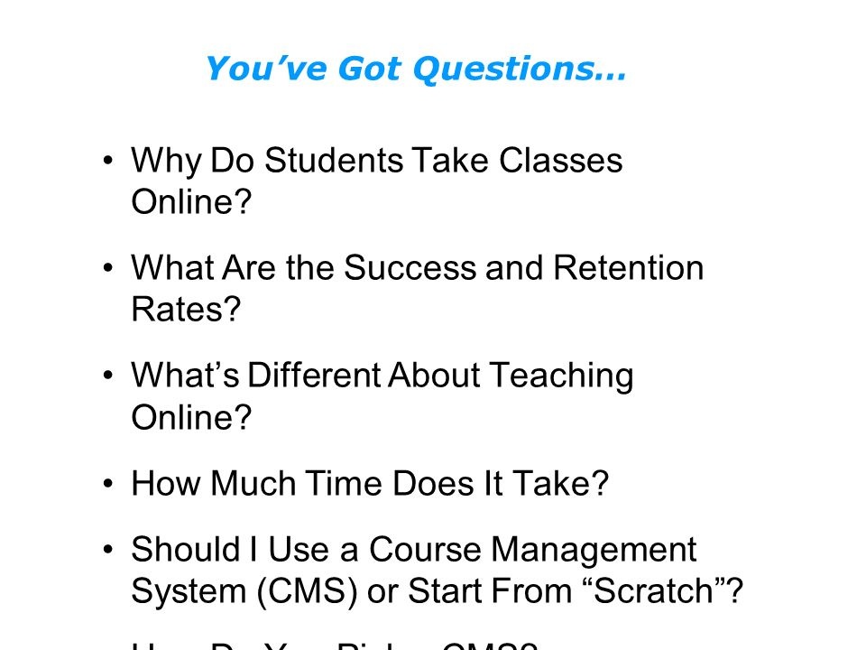 Why Do Students Take Classes Online. What Are the Success and Retention Rates.