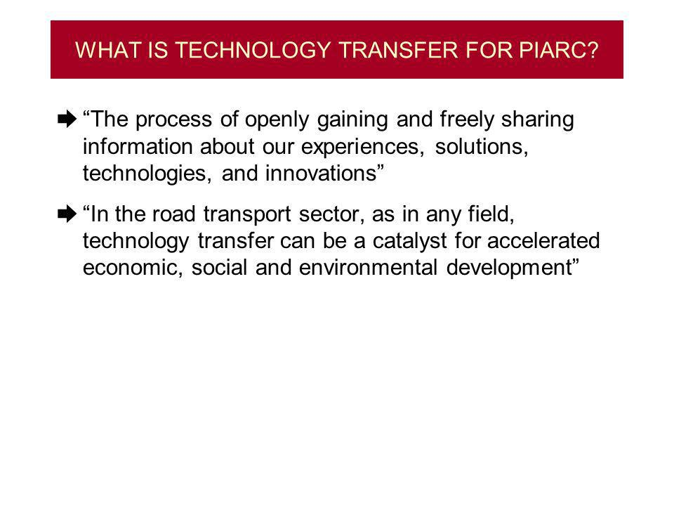 WHAT IS TECHNOLOGY TRANSFER FOR PIARC.