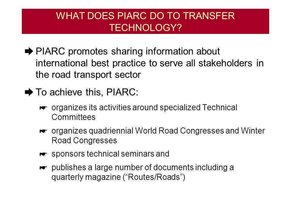 WHAT DOES PIARC DO TO TRANSFER TECHNOLOGY.