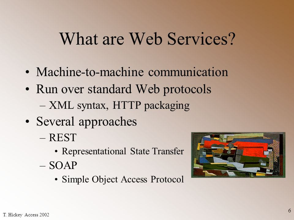 T. Hickey Access 2002 6 What are Web Services.