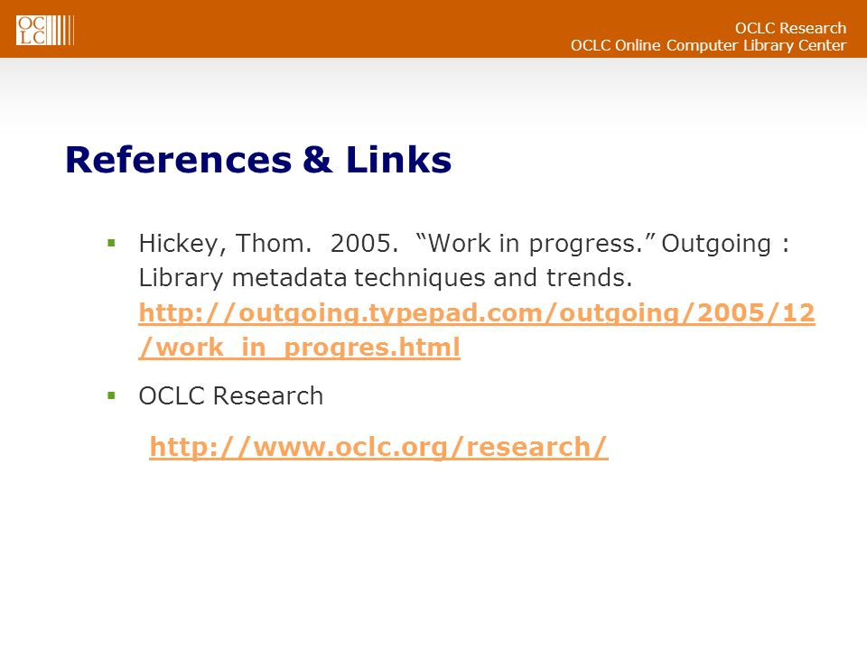 OCLC Research OCLC Online Computer Library Center References & Links Hickey, Thom.