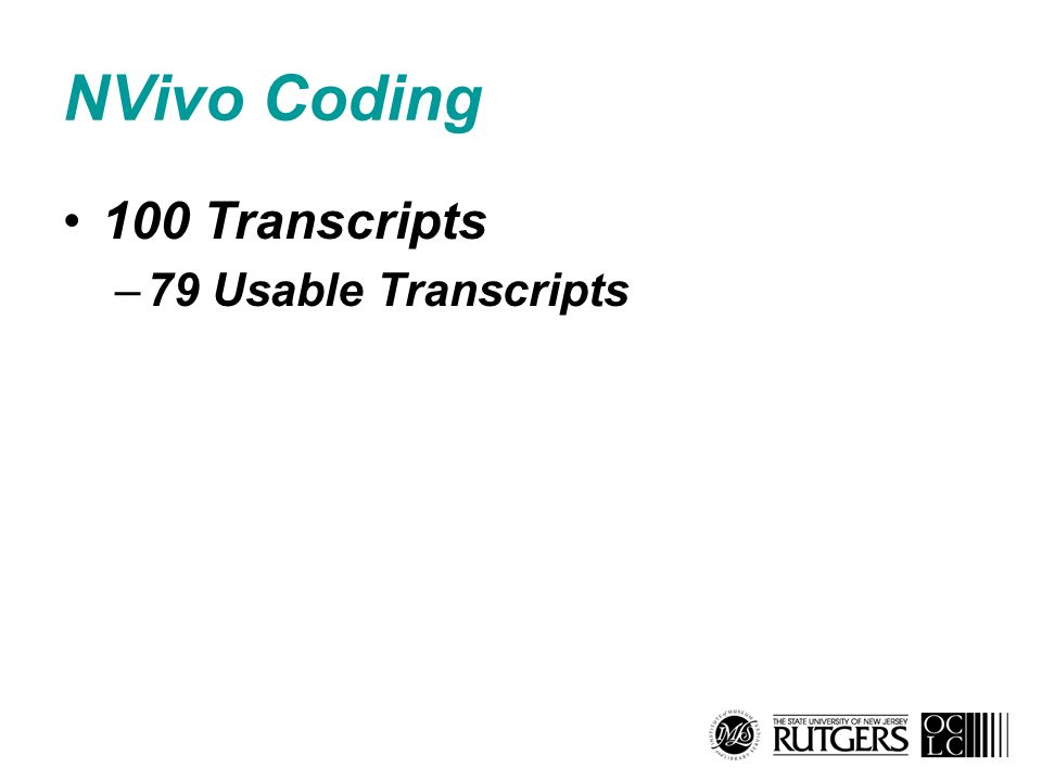 NVivo Coding 100 Transcripts –79 Usable Transcripts