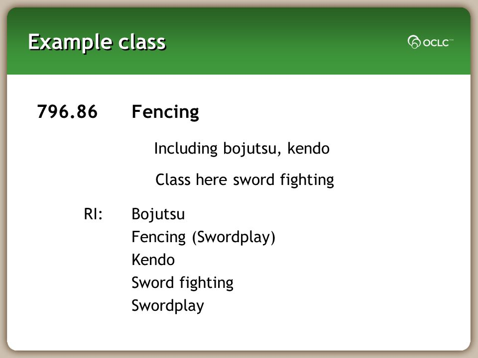 Example class 796.86Fencing Including bojutsu, kendo Class here sword fighting RI:Bojutsu Fencing (Swordplay) Kendo Sword fighting Swordplay