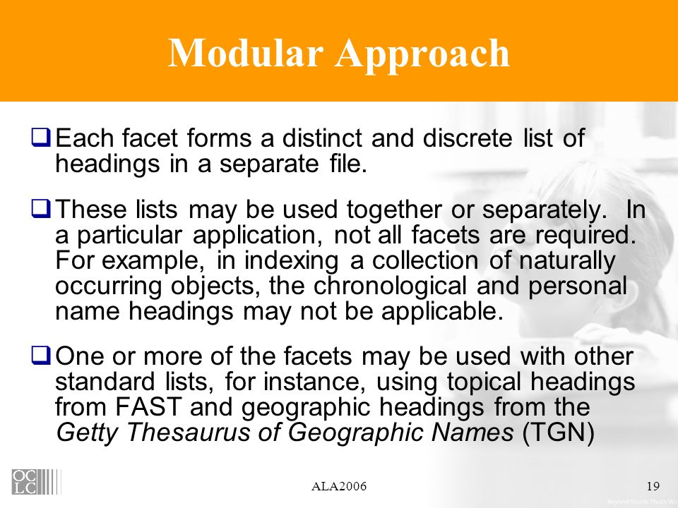 ALA200619 Modular Approach Each facet forms a distinct and discrete list of headings in a separate file.