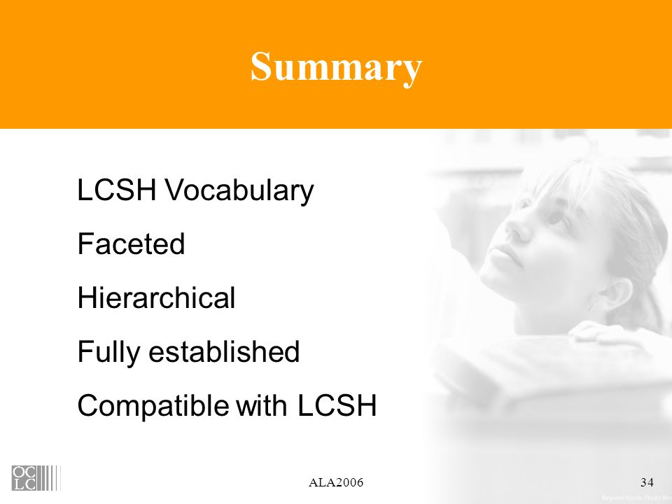 ALA200634 Summary LCSH Vocabulary Faceted Hierarchical Fully established Compatible with LCSH