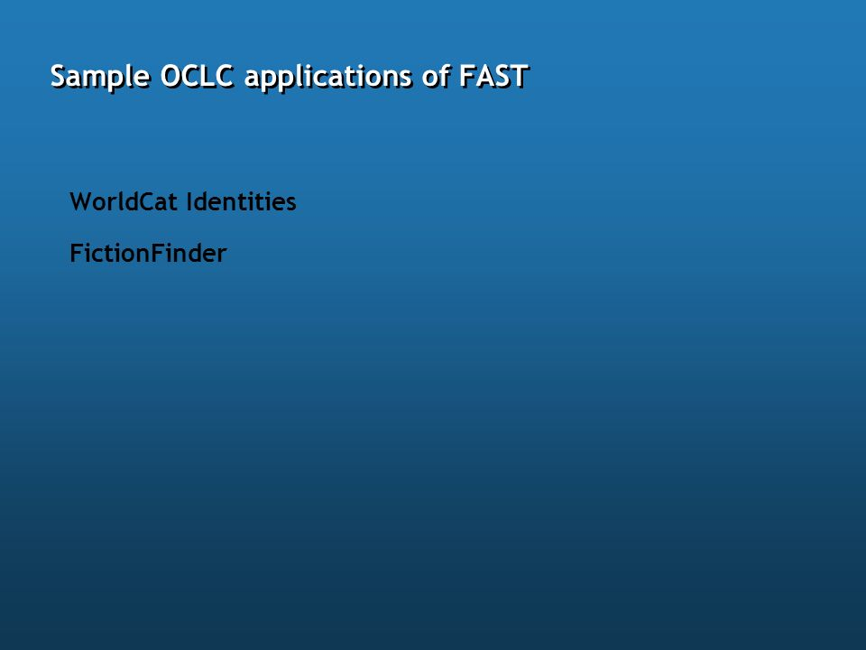 Sample OCLC applications of FAST WorldCat Identities FictionFinder