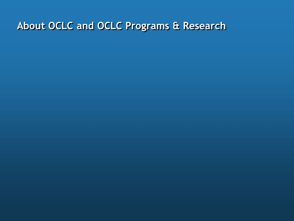 About OCLC and OCLC Programs & Research