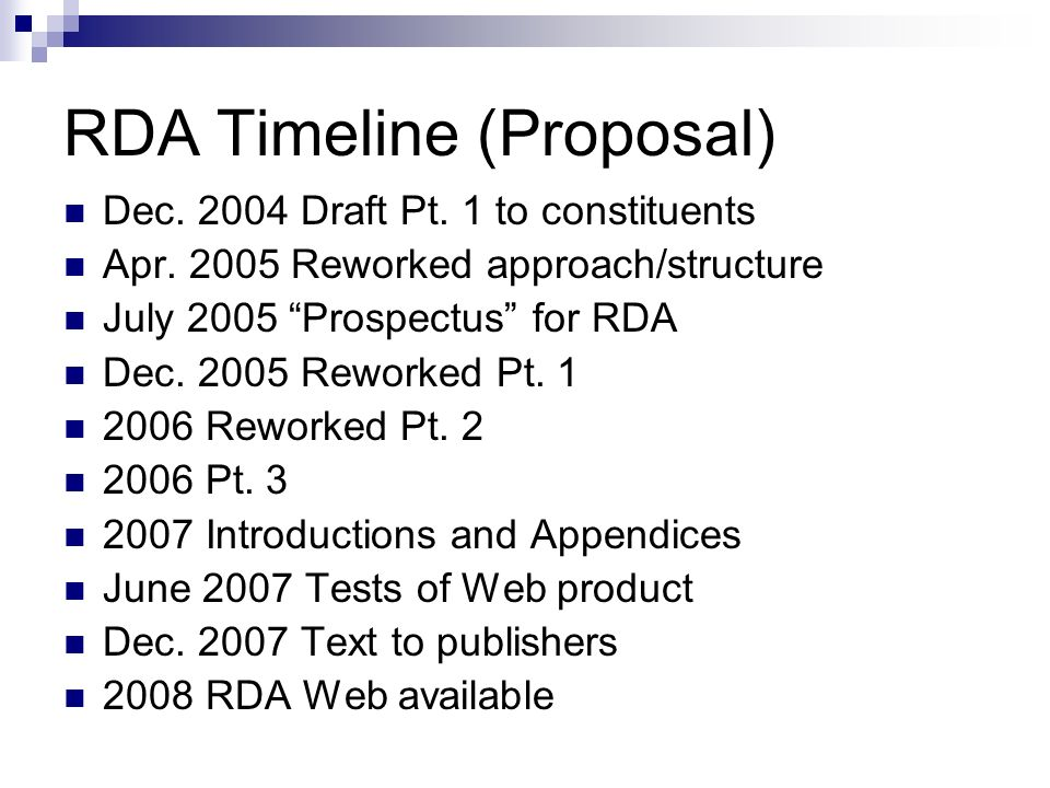 RDA Timeline (Proposal) Dec. 2004 Draft Pt. 1 to constituents Apr.