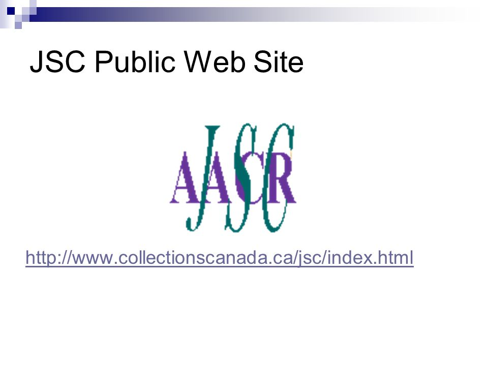 JSC Public Web Site http://www.collectionscanada.ca/jsc/index.html