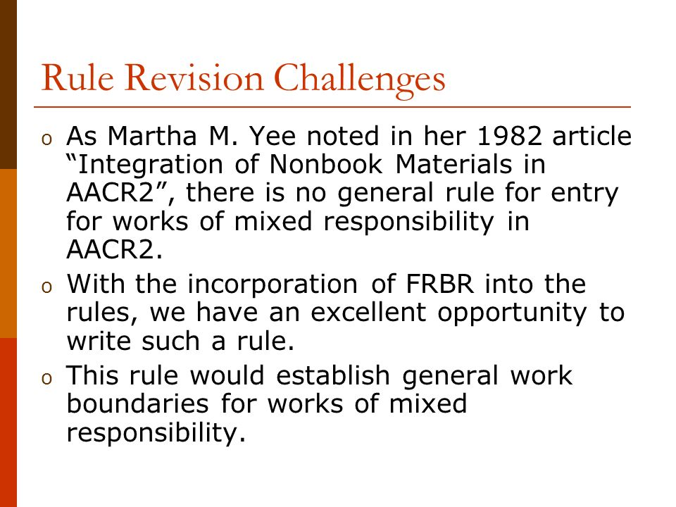 Rule Revision Challenges o As Martha M.