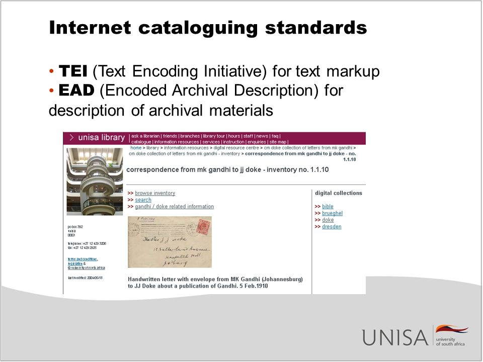 Internet cataloguing standards TEI (Text Encoding Initiative) for text markup EAD (Encoded Archival Description) for description of archival materials