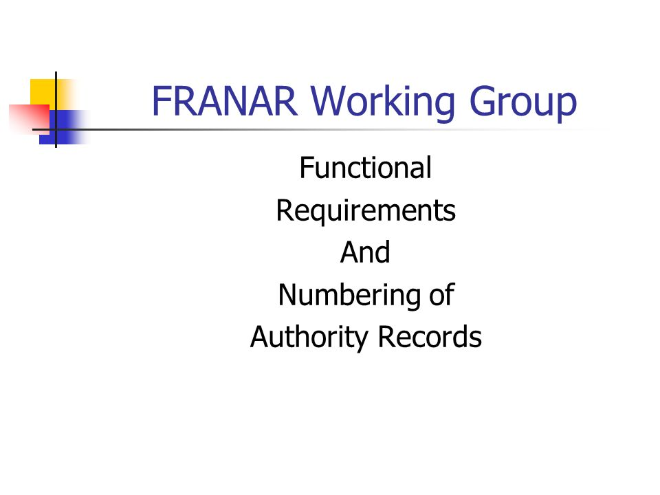 FRANAR Working Group Functional Requirements And Numbering of Authority Records
