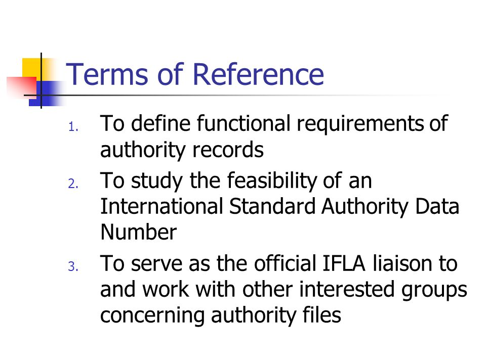 Terms of Reference 1. To define functional requirements of authority records 2.