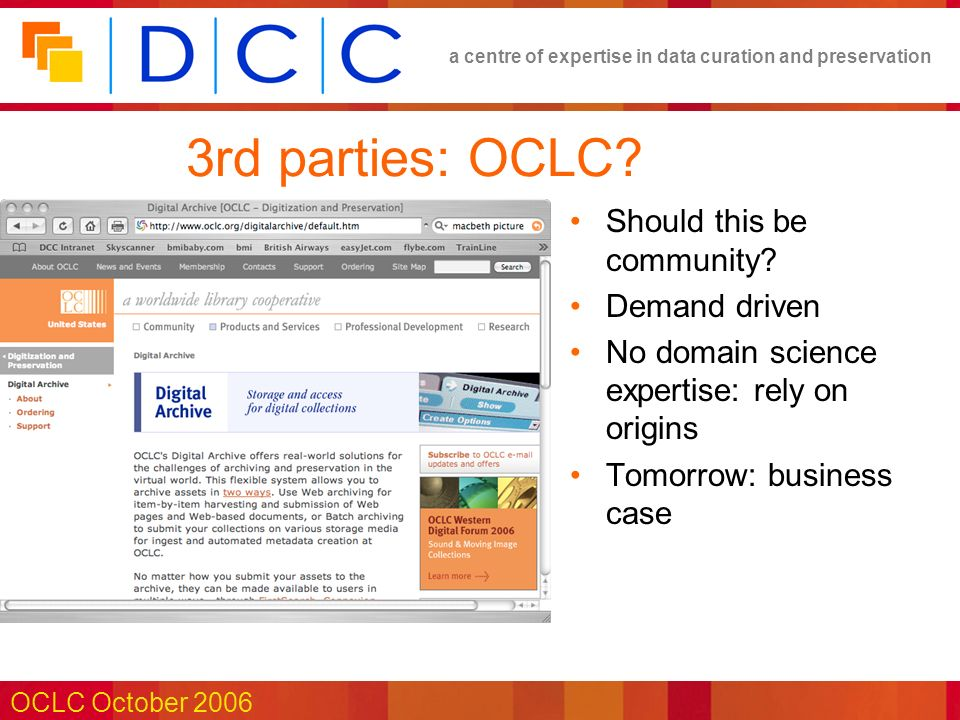 a centre of expertise in data curation and preservation OCLC October 2006 3rd parties: OCLC.