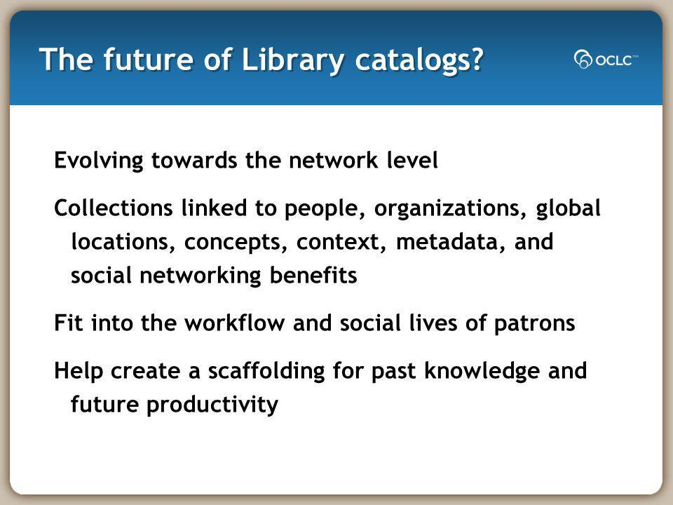 The future of Library catalogs.