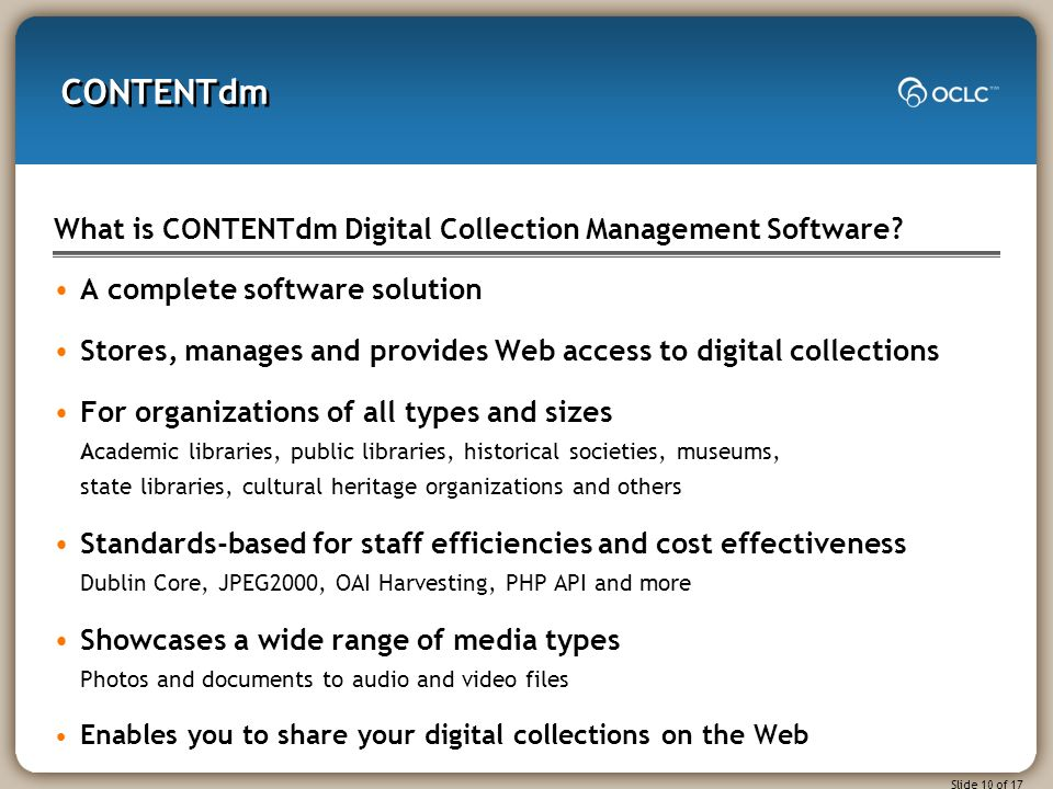 Slide 10 of 17 What is CONTENTdm Digital Collection Management Software.
