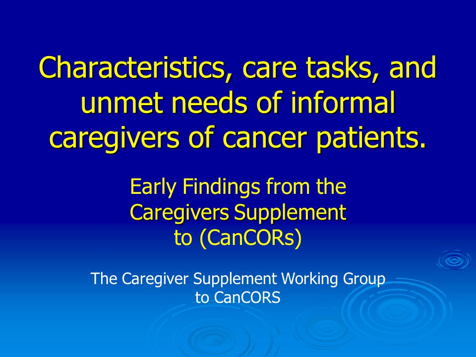 Characteristics, care tasks, and unmet needs of informal caregivers of cancer patients.