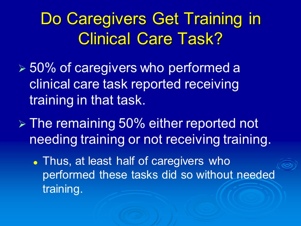 Do Caregivers Get Training in Clinical Care Task.